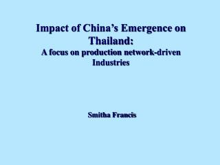 Impact of China's Emergence on Thailand:  A focus on production network-driven Industries