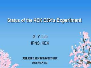 Status of the KEK E391a  Experiment