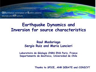 Earthquake Dynamics and Inversion for source characteristics Raul Madariaga