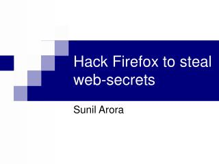 Hack Firefox to steal  web-secrets