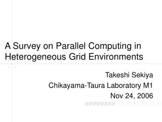A Survey on Parallel Computing in Heterogeneous Grid Environments