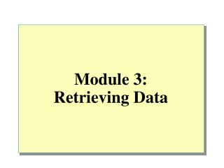 Module 3: Retrieving Data