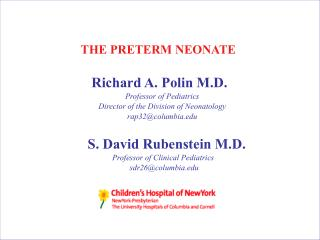 Richard A. Polin M.D.                  Professor of Pediatrics