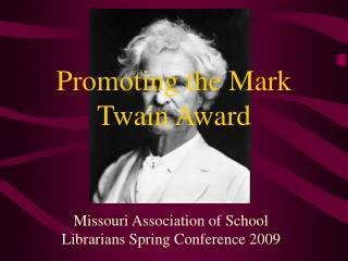 Promoting the Mark Twain Award