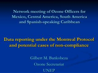 Data reporting under the Montreal Protocol and potential cases of non-compliance