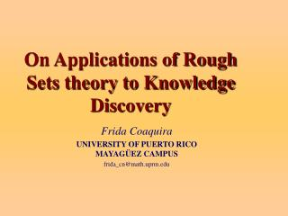 On Applications of Rough Sets theory to Knowledge Discovery