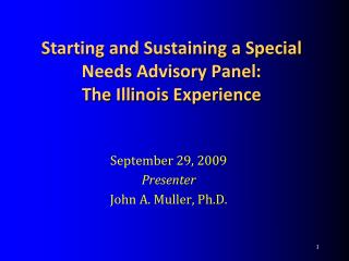 Starting and Sustaining a Special  Needs  Advisory Panel: The Illinois Experience