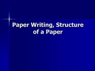 Paper Writing, Structure of a Paper