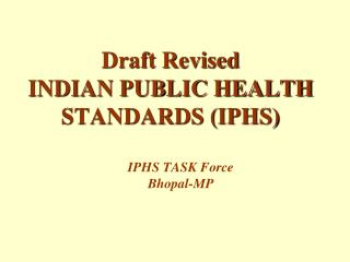 Draft Revised INDIAN PUBLIC HEALTH STANDARDS (IPHS)