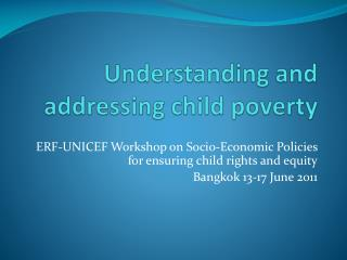 Understanding and addressing child poverty