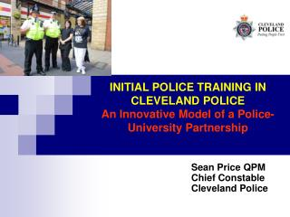 INITIAL POLICE TRAINING IN CLEVELAND POLICE An Innovative Model of a Police-University Partnership