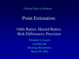 Point Estimation: Odds Ratios, Hazard Ratios,  Risk Differences, Precision