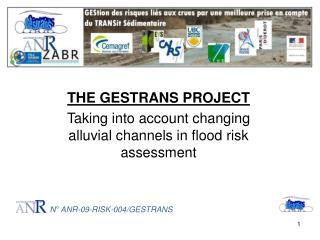 THE GESTRANS PROJECT Taking into account changing alluvial channels in flood risk assessment