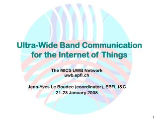 Ultra-Wide Band Communication for the Internet of Things