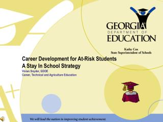 Career Development for At-Risk Students A Stay In School Strategy Vivian Snyder, GDOE