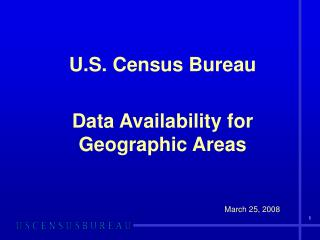 U.S. Census Bureau Data Availability for Geographic Areas