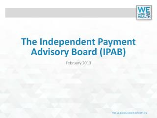 The Independent Payment Advisory Board (IPAB)