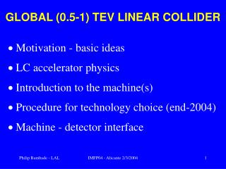 GLOBAL (0.5-1) TEV LINEAR COLLIDER