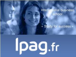 International business school «Study for success»