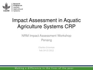 Impact Assessment in Aquatic Agriculture Systems CRP