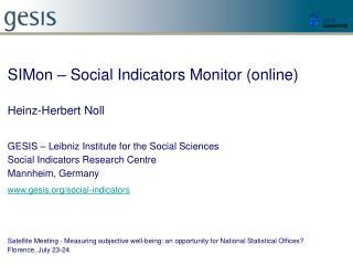 SIMon – Social Indicators Monitor (online) Heinz-Herbert Noll GESIS – Leibniz Institute for the Social Sciences Social I