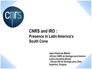 CNRS and IRD :  Presence in Latin America's South Cone