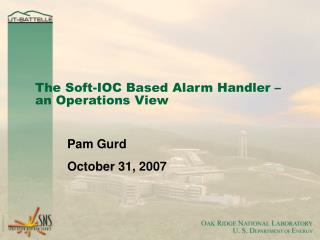 The Soft-IOC Based Alarm Handler – an Operations View