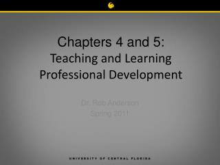 Chapters 4 and 5:          Teaching  and  Learning Professional Development