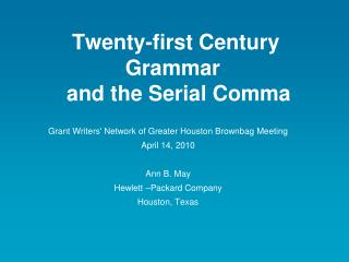Twenty-first Century Grammar   and the Serial Comma