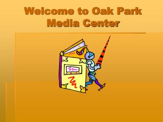Welcome to Oak Park Media Center