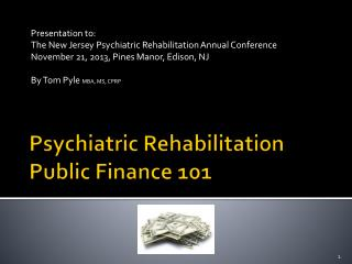 Psychiatric R ehabilitation Public  Finance 101