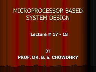 MICROPROCESSOR BASED  SYSTEM DESIGN