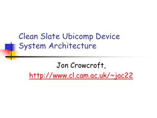 Clean Slate Ubicomp Device System Architecture