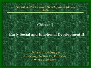 Social & Personality Development (4 th  ed.) Shaffer
