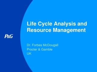 Life Cycle Analysis and Resource Management