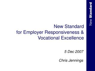 New Standard for Employer Responsiveness & Vocational Excellence