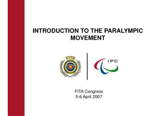 INTRODUCTION TO THE PARALYMPIC MOVEMENT