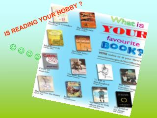 IS READING YOUR HOBBY ?