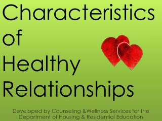 Characteristics of  Healthy Relationships