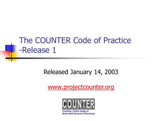 The COUNTER Code of Practice -Release 1