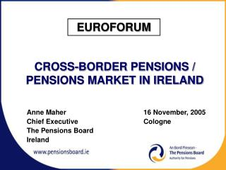 CROSS-BORDER PENSIONS / PENSIONS MARKET IN IRELAND