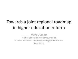Towards a joint regional roadmap in higher education reform