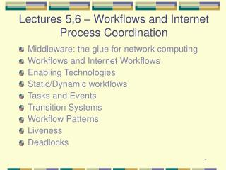 Lectures 5,6 – Workflows and Internet Process Coordination
