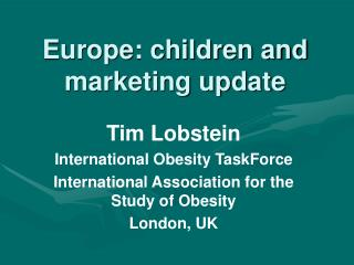 Europe: children and marketing update
