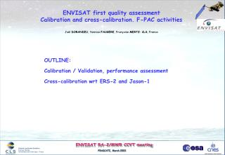 ENVISAT first quality assessment Calibration and cross-calibration. F-PAC activities