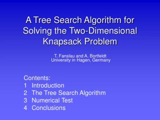 A Tree Search Algorithm for   Solving the Two-Dimensional Knapsack Problem