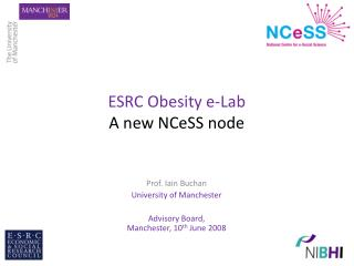 ESRC Obesity e-Lab A new NCeSS node