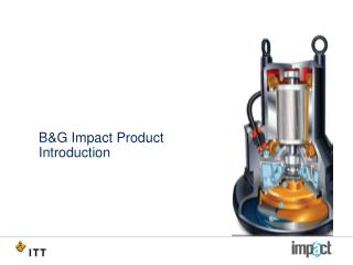 B&G Impact Product  Introduction