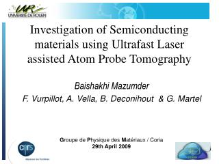 Investigation of Semiconducting materials using Ultrafast Laser assisted Atom Probe Tomography