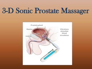 Try 3-D Sonic Prostate Massager